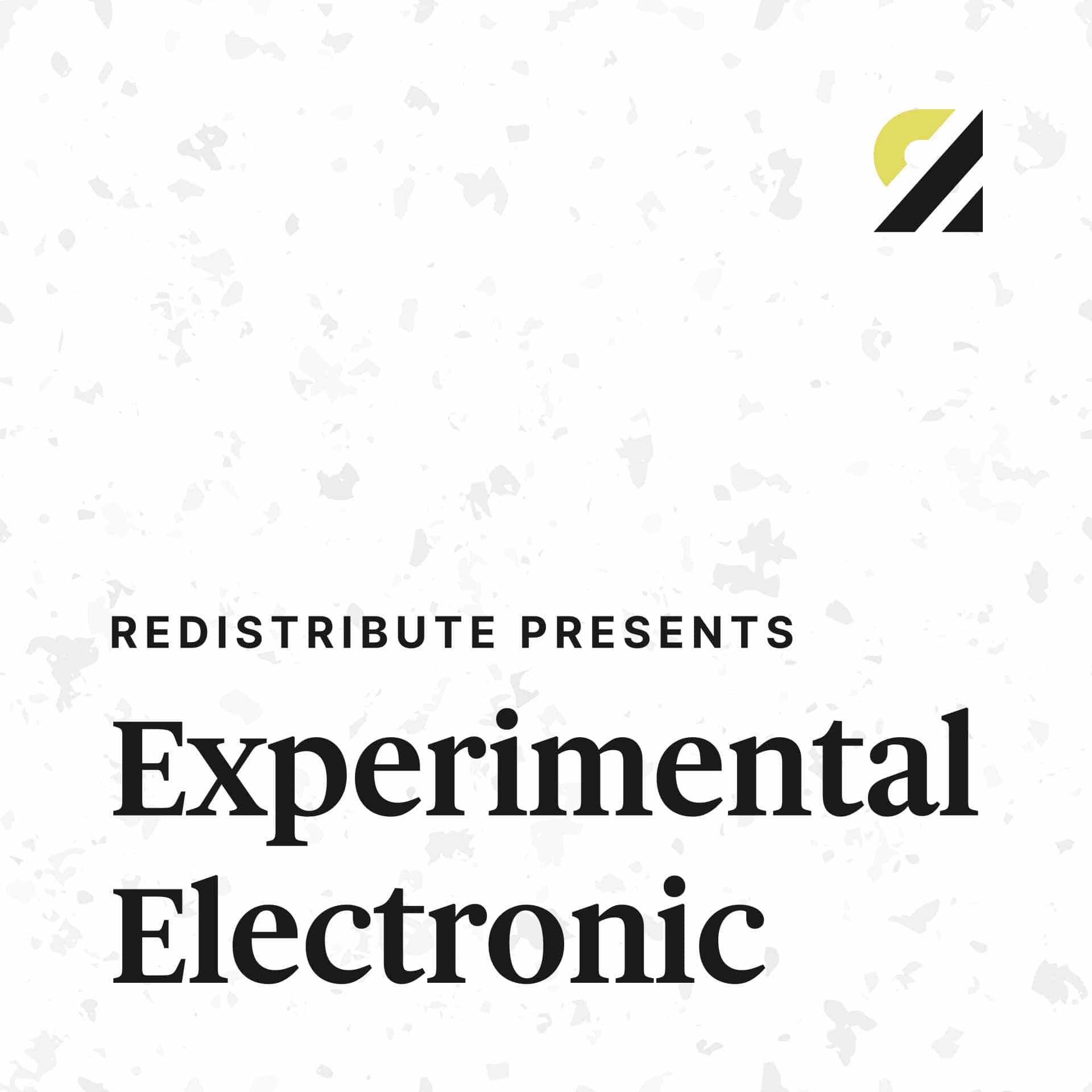 Cover image for the playlist Redistribute Presents Experimental Electronic