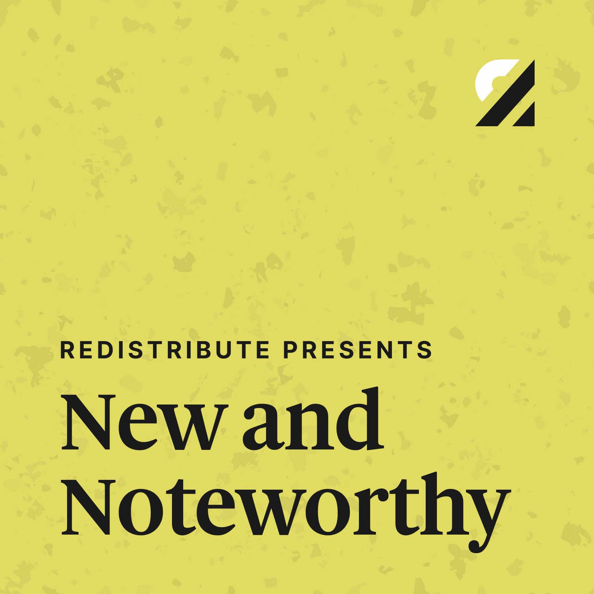 Cover image for the playlist Redistribute Presents New and Noteworthy